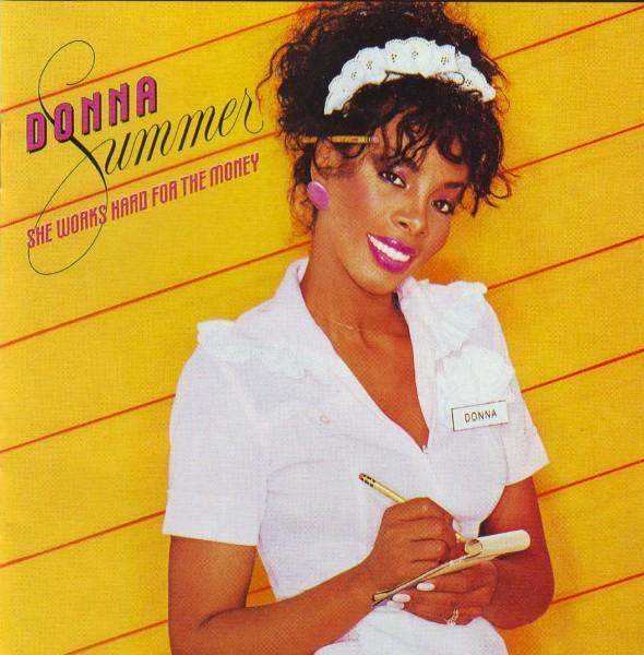 She works hard for the money 1983. Donna Summer