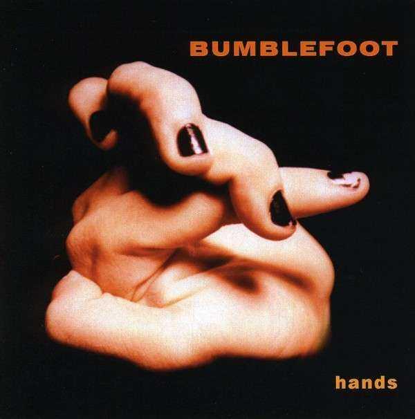 Bumblefoot, Hands, 1998
